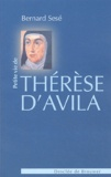 Bernard Sesé - Petite vie de Thérèse d'Avila.