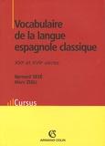 Bernard Sesé et Marc Zuili - Vocabulaire de la langue espagnole classique - XVIe et XVIIe siècles.