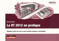 Bernard Sesolis - La RT 2012 en pratique - Obligations, points clés, mise en oeuvre, solutions techniques, responsabilités.