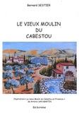 Bernard Sestier - Le vieux moulin du Cabestou.