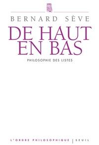 Bernard Sève - De haut en bas - Philosophie des listes.