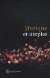 Bernard Sève - Musique et utopies.
