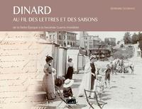 Bernard Seydoux - Dinard au fil des lettres et des saisons - De la Belle Epoque à la Seconde Guerrre Mondiale.
