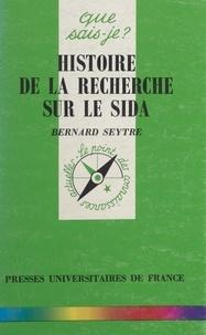 Bernard Seytre et Paul Angoulvent - Histoire de la recherche sur le Sida.