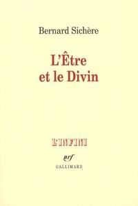 Bernard Sichère - L'Etre et le Divin.