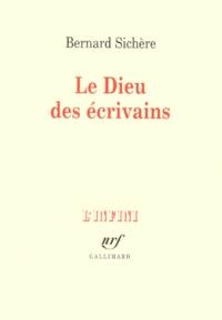 Bernard Sichère - Le dieu des écrivains.