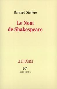 Bernard Sichère - Le nom de Sakespeare.