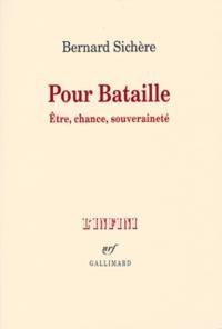 Bernard Sichère - Pour Bataille - Etre, chance, souveraineté.