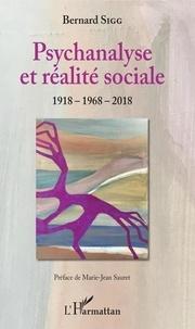 Bernard Sigg - Psychanalyse et réalité sociale - 1918-1968-2018.