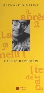 Bernard Simeone et Josette Vial - Lecteur de frontière - Chroniques italiennes 1988-1997.