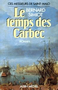 Bernard Simiot - Ces messieurs de Saint-Malo Tome 2 : Le Temps des Carbec.