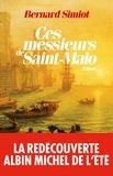 Bernard Simiot et Bernard Simiot - Ces messieurs de Saint-Malo.
