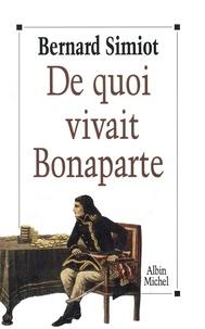 Bernard Simiot et Bernard Simiot - De quoi vivait Bonaparte ?.