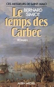 Bernard Simiot et Bernard Simiot - Le Temps des Carbec - Ces messieurs de Saint-Malo. Tome 2.