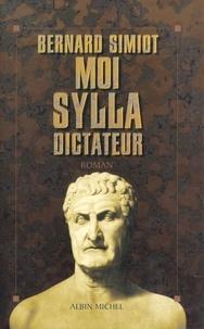 Bernard Simiot et Bernard Simiot - Moi Sylla, dictateur.