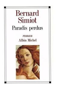 Bernard Simiot et Bernard Simiot - Paradis perdus.