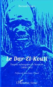 Bernard Simiti - Le Dar-El-Kouti - Empire oubanguien de Senoussi (1890-1911).