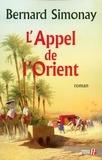Bernard Simonay - L'Appel de l'Orient.