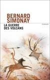 Bernard Simonay - La guerre des volcans.