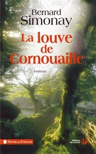Bernard Simonay - La louve de Cornouailles.