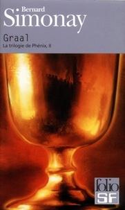 Bernard Simonay - La Trilogie de Phénix Tome 2 : Graal.