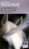 Bernard Simonay - La Trilogie de Phénix Tome 3 : La malédiction de la Licorne.