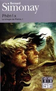 Bernard Simonay - La triogie de Phénix Tome 1 : Phénix.