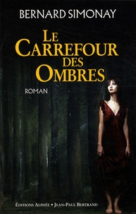 Bernard Simonay - Le Carrefour des Ombres.
