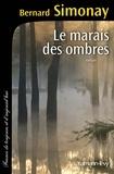 Bernard Simonay - Le Marais des ombres.