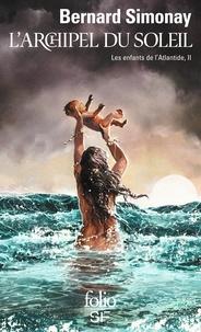 Bernard Simonay - Les enfants de l'Atlantide Tome 2 : L'archipel du soleil.