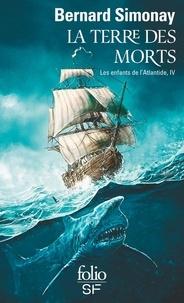 Bernard Simonay - Les enfants de l'Atlantide Tome 4 : La terre des morts.