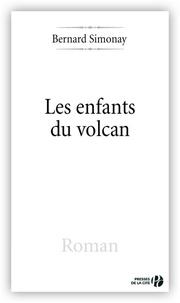 Bernard Simonay - Les Enfants du volcan.