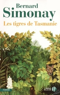 Bernard Simonay - Les Tigres de Tasmanie.