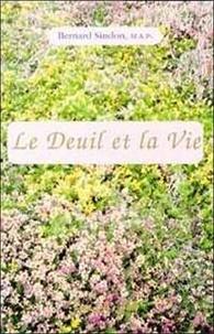 Bernard Sindon - Deuil et la vie.