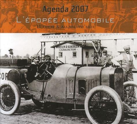 Bernard Siou - Agenda 2007 L'épopée automobile - D'hier à aujourd'hui.
