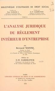 Bernard Soinne et Gustave Henri Camerlynck - L'analyse juridique du règlement intérieur d'entreprise.