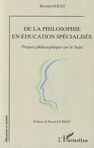 De la philosophie en éducation spécialisée - Propos philosophique sur le Sujet.pdf