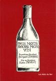 Bernard Sorbier - Des mots dans mon vin.
