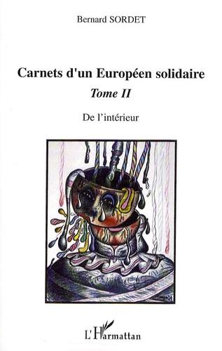 Bernard Sordet - Carnets d'un Européen solidaire - Tome 2, De l'intérieur.