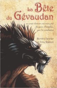 Bernard Soulier et Tony Rochon - La bête du Gevaudan.