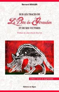 Bernard Soulier - Sur les traces de la bête du Gévaudan et de ses victimes.