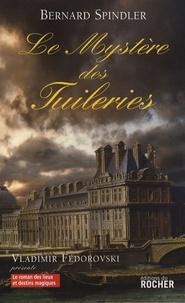 Bernard Spindler - Le mystère des Tuileries.
