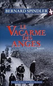 Bernard Spindler - Le Vacarme des anges.