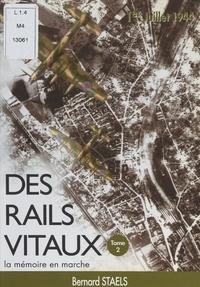Bernard Staels et  Collectif - Des rails vitaux (2). La mémoire en marche.