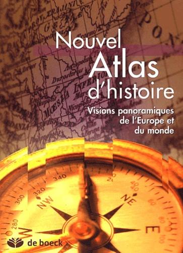 Bernard Stanus et Vincent Maldague - Nouvel atlas d'histoire - Visions panoramiques de l'Europe et du monde.