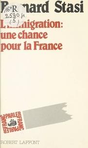 Bernard Stasi et Michel-Claude Jalard - L'immigration : une chance pour la France.