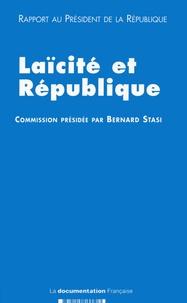 Bernard Stasi et  Collectif - Laïcité et République - Rapport au Président de la République.