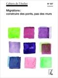 Bernard Stéphan - Cahiers de l'Atelier N° 227 : Migrations : construire des ponts, pas des murs.