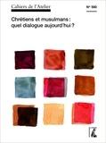 Bernard Stéphan - Cahiers de l'Atelier N° 560, avril-juin 2 : Chrétiens et musulmans : quel dialogue aujourd'hui ?.