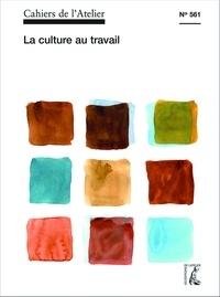 Bernard Stéphan - Cahiers de l'Atelier N° 561 : La culture au travail.